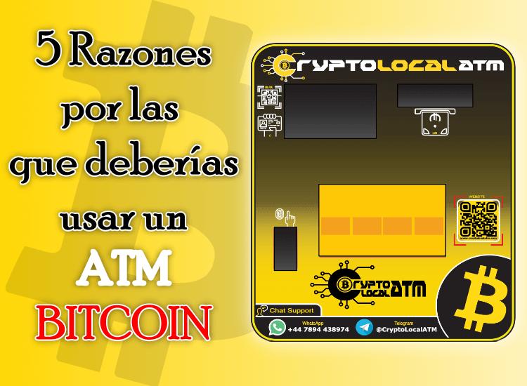 5 razones por las que deberías usar un cajero atm bitcoin - by CryptoLocalATM