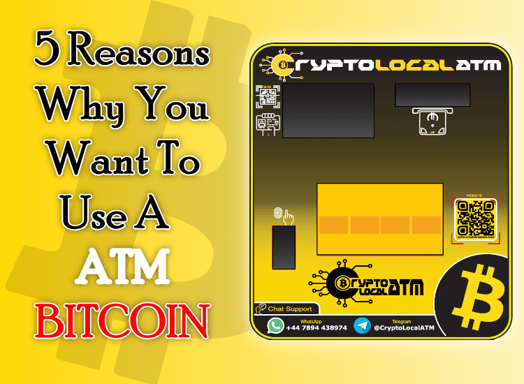 5 Reasons Why You Want To Use A Bitcoin ATM